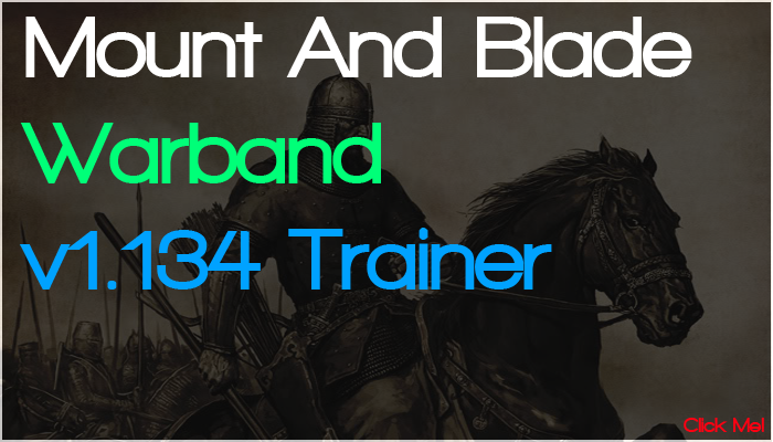 Mount And Blade Warband Trainer v1.134